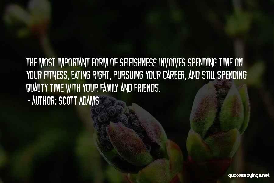 Quality Time With Family Quotes By Scott Adams