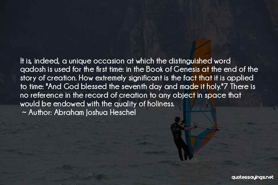 Quality Time With God Quotes By Abraham Joshua Heschel