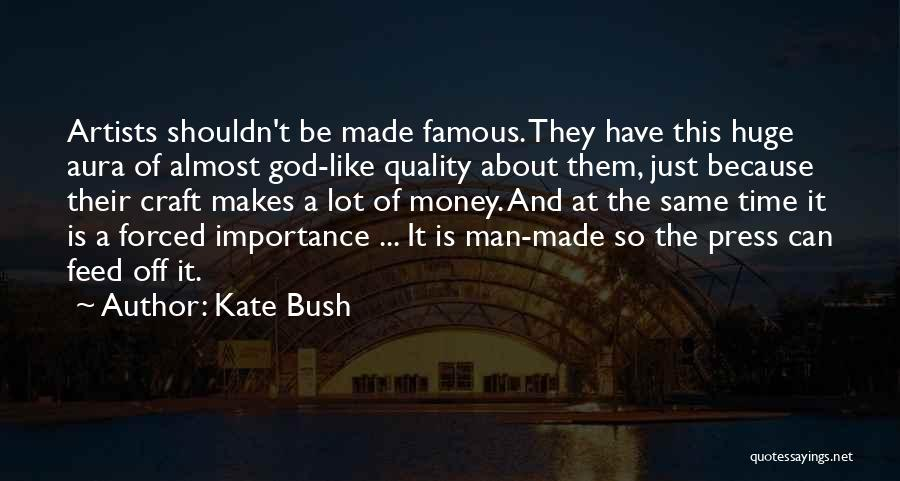 Quality Time With God Quotes By Kate Bush