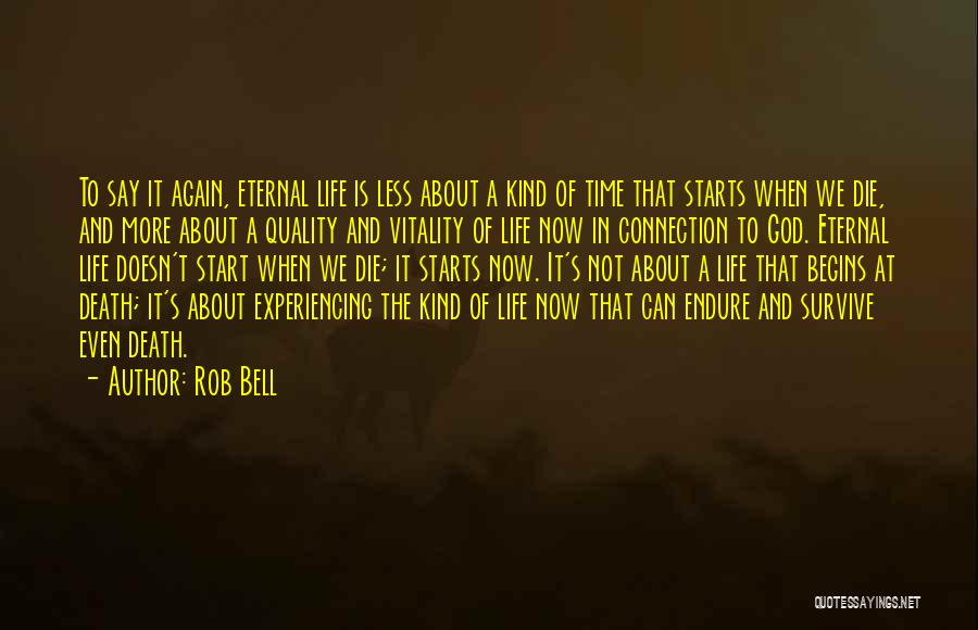 Quality Time With God Quotes By Rob Bell