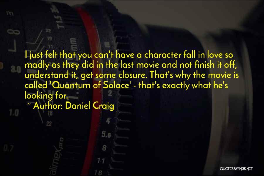 Quantum Of Solace Quotes By Daniel Craig