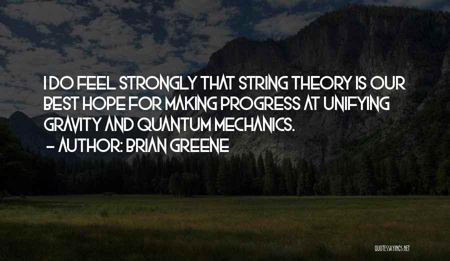 Quantum Quotes By Brian Greene