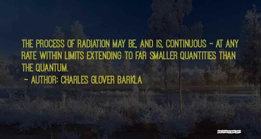 Quantum Quotes By Charles Glover Barkla