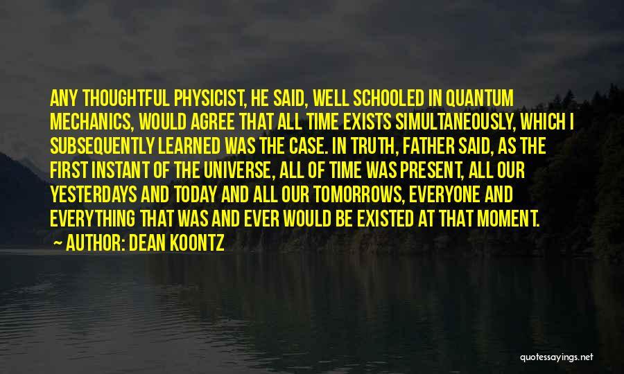 Quantum Quotes By Dean Koontz