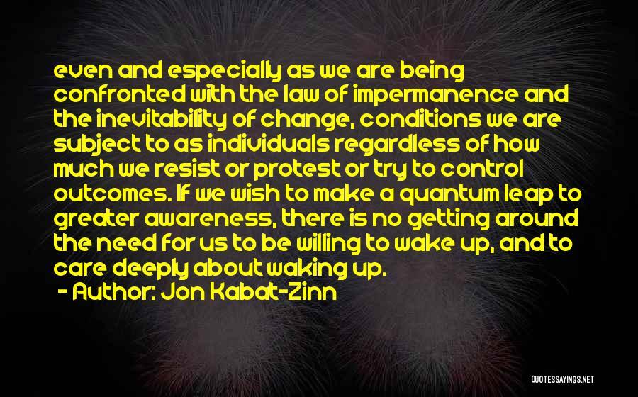 Quantum Quotes By Jon Kabat-Zinn