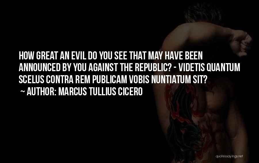Quantum Quotes By Marcus Tullius Cicero