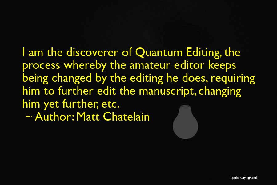 Quantum Quotes By Matt Chatelain