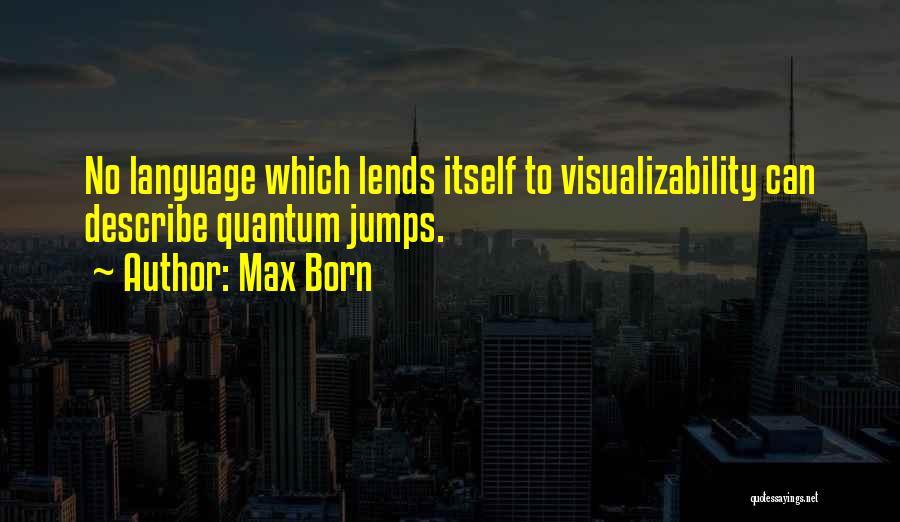 Quantum Quotes By Max Born