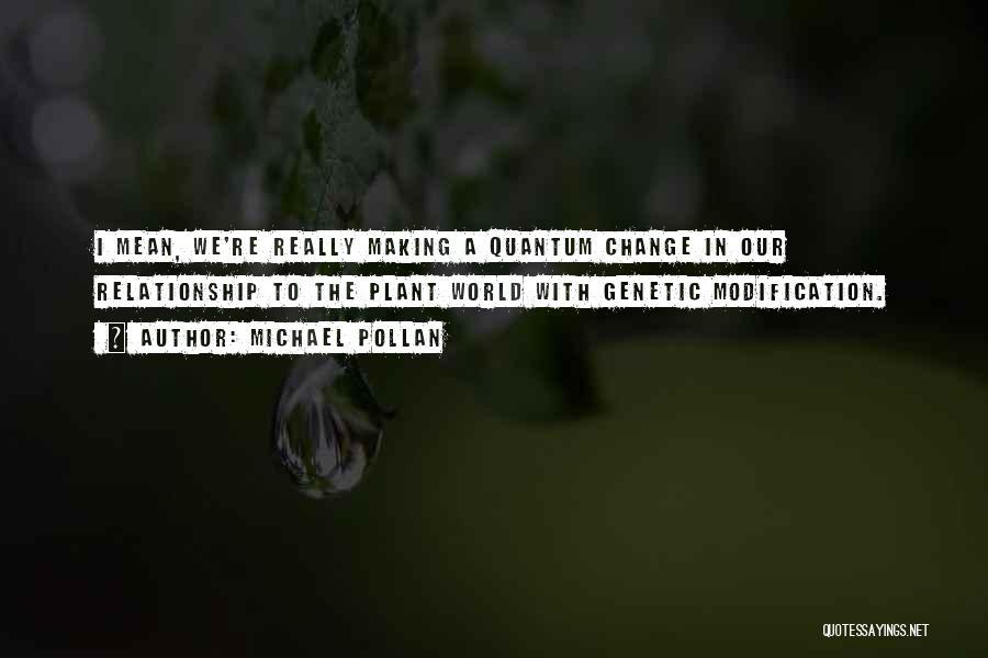 Quantum Quotes By Michael Pollan