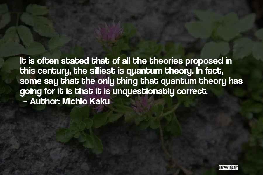 Quantum Quotes By Michio Kaku