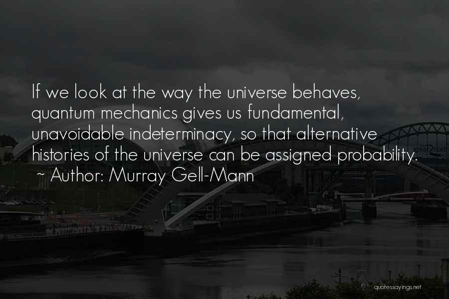 Quantum Quotes By Murray Gell-Mann