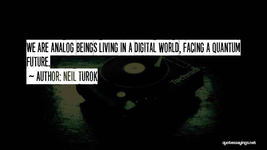 Quantum Quotes By Neil Turok