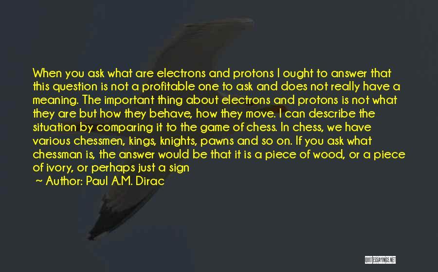 Quantum Quotes By Paul A.M. Dirac