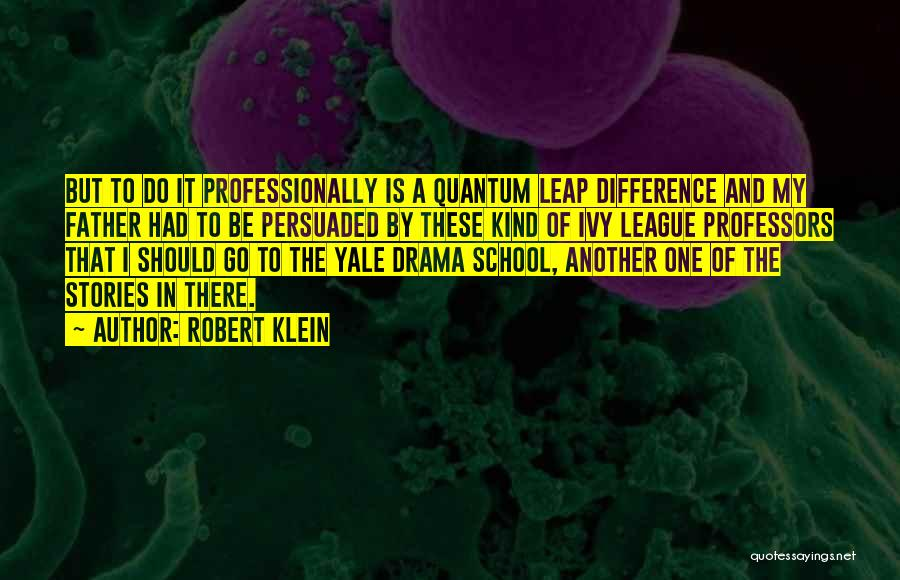 Quantum Quotes By Robert Klein