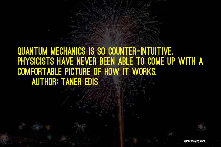 Quantum Quotes By Taner Edis