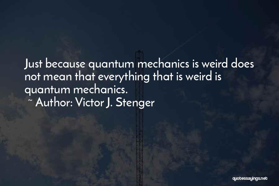 Quantum Quotes By Victor J. Stenger