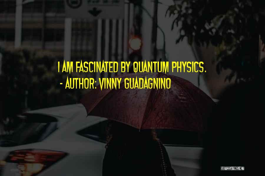 Quantum Quotes By Vinny Guadagnino