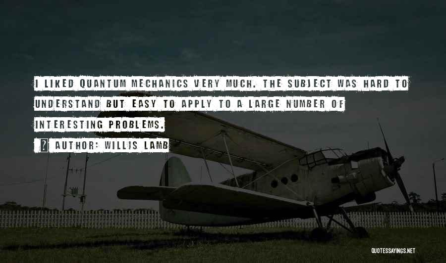 Quantum Quotes By Willis Lamb