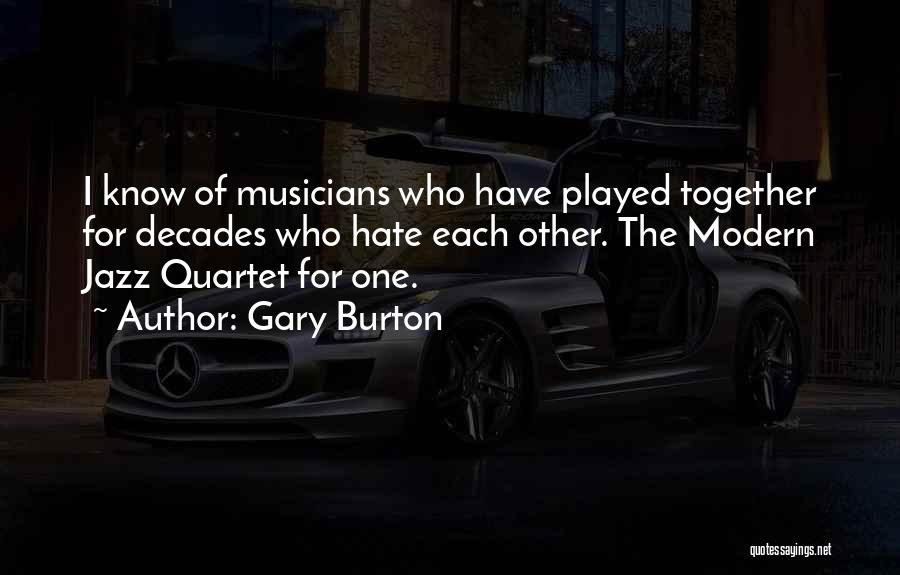 Quartet Quotes By Gary Burton