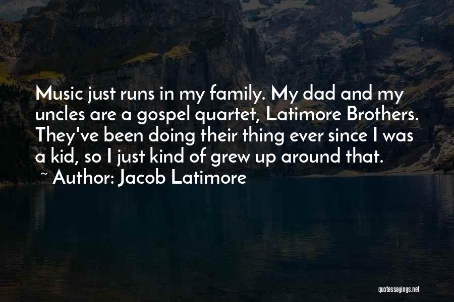 Quartet Quotes By Jacob Latimore
