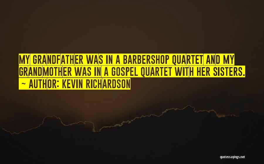 Quartet Quotes By Kevin Richardson