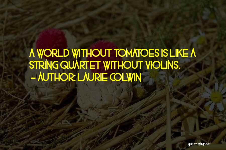 Quartet Quotes By Laurie Colwin