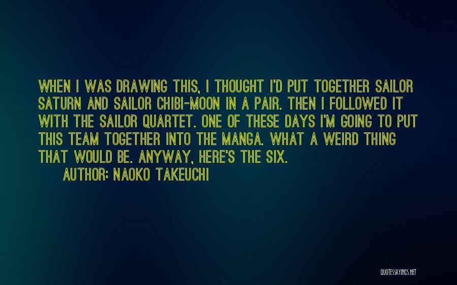 Quartet Quotes By Naoko Takeuchi