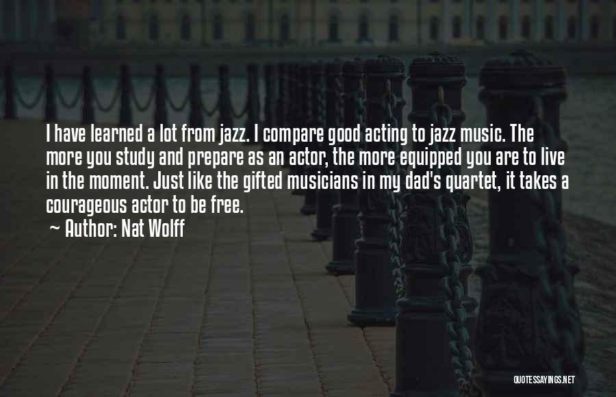 Quartet Quotes By Nat Wolff