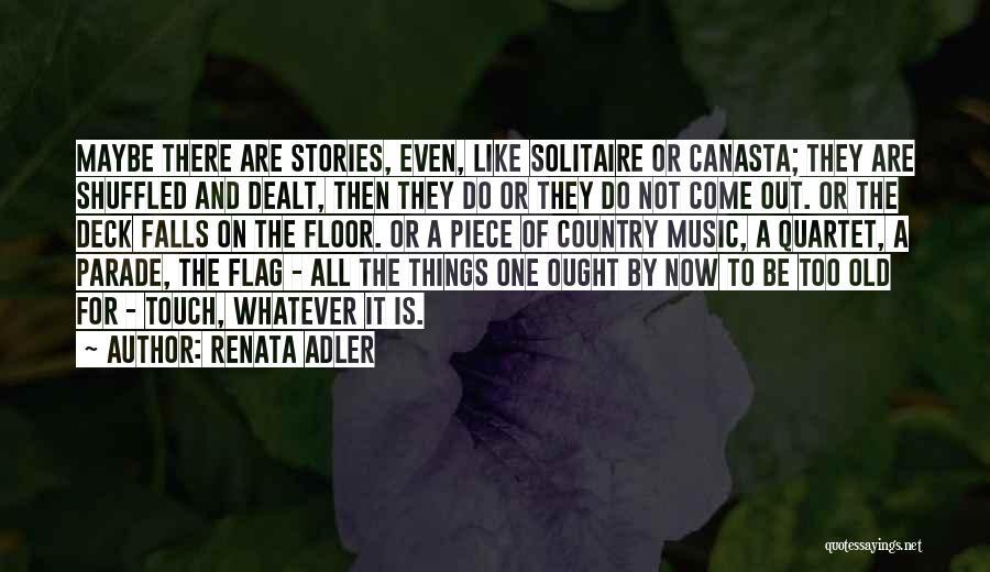 Quartet Quotes By Renata Adler