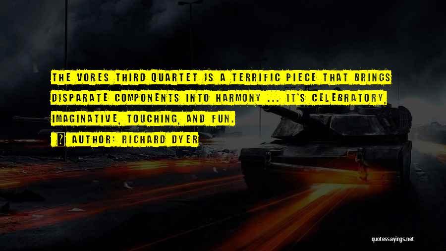 Quartet Quotes By Richard Dyer