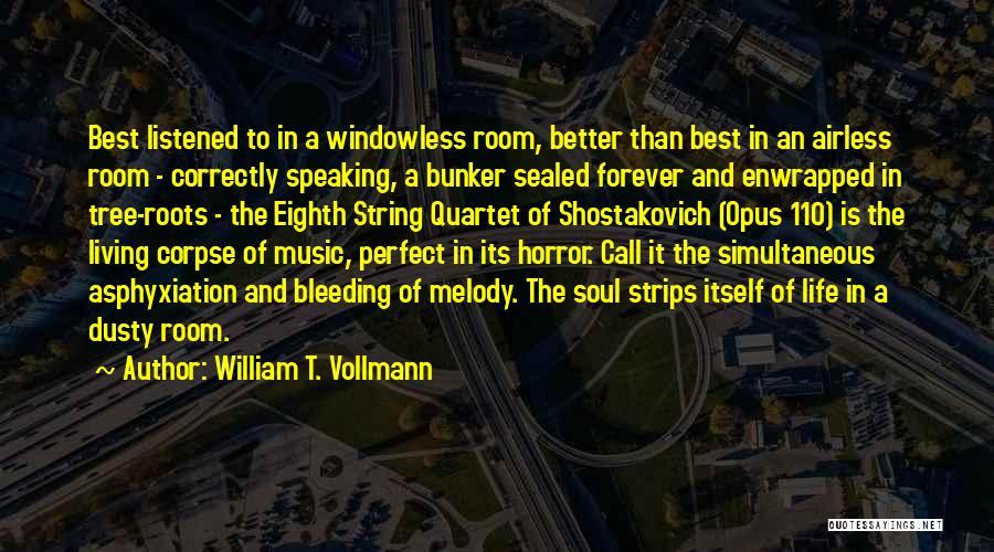 Quartet Quotes By William T. Vollmann