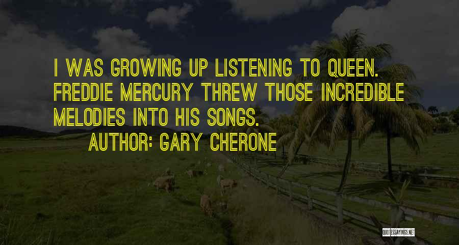 Queen Freddie Quotes By Gary Cherone