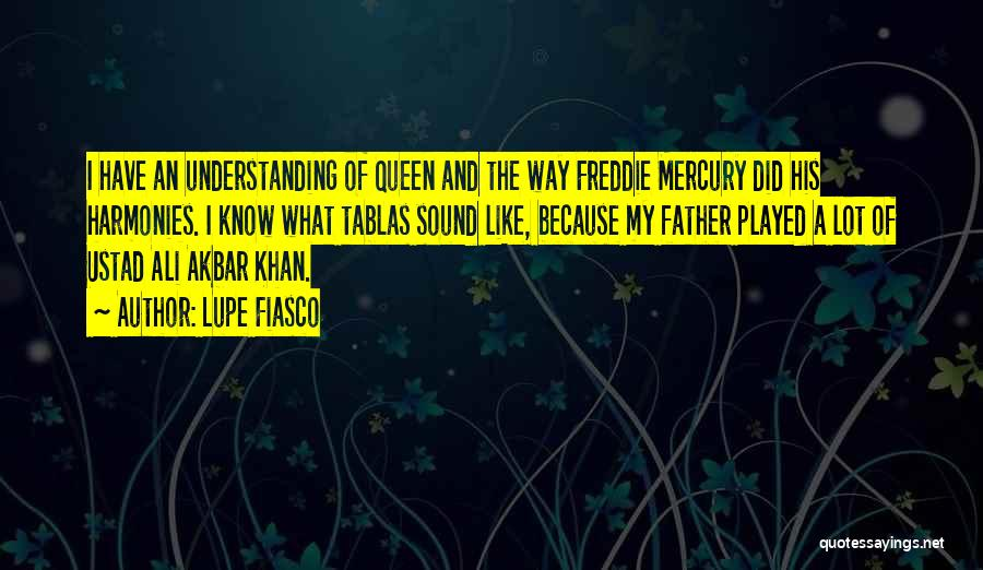 Queen Freddie Quotes By Lupe Fiasco