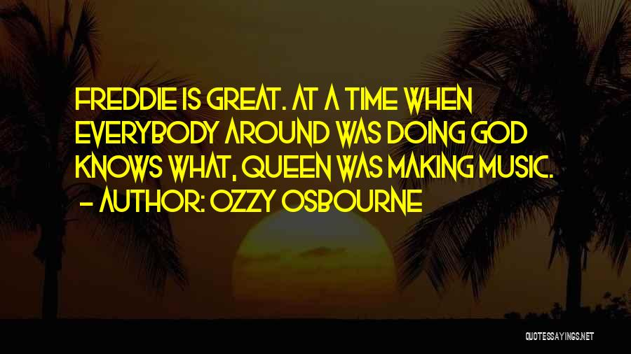 Queen Freddie Quotes By Ozzy Osbourne