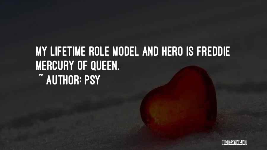 Queen Freddie Quotes By Psy