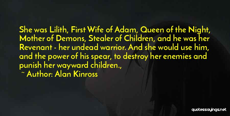 Queen Mother Quotes By Alan Kinross