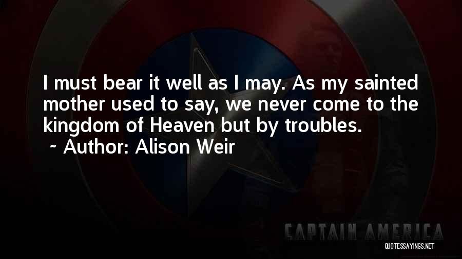 Queen Mother Quotes By Alison Weir