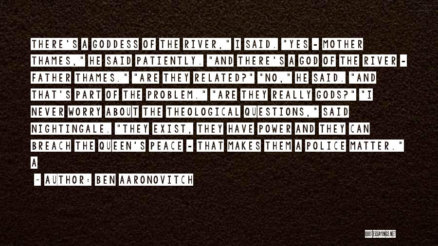 Queen Mother Quotes By Ben Aaronovitch