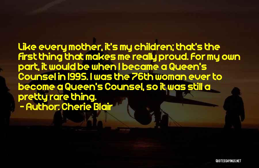 Queen Mother Quotes By Cherie Blair