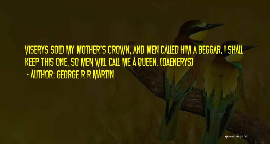Queen Mother Quotes By George R R Martin