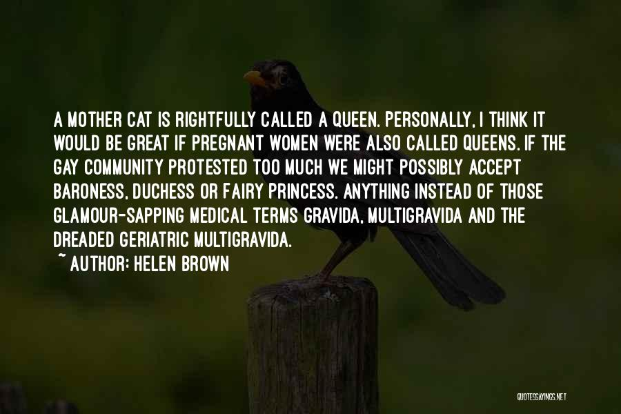 Queen Mother Quotes By Helen Brown