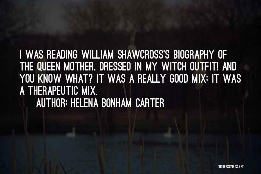 Queen Mother Quotes By Helena Bonham Carter