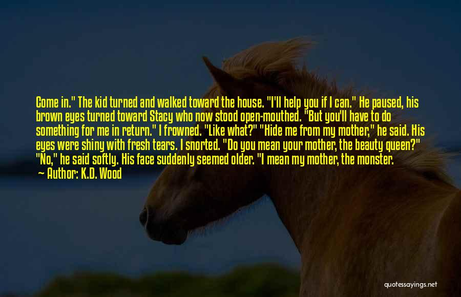 Queen Mother Quotes By K.D. Wood