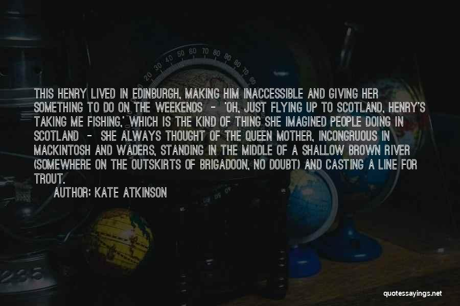 Queen Mother Quotes By Kate Atkinson