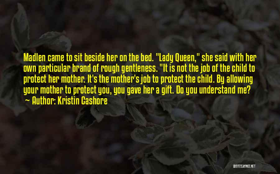 Queen Mother Quotes By Kristin Cashore