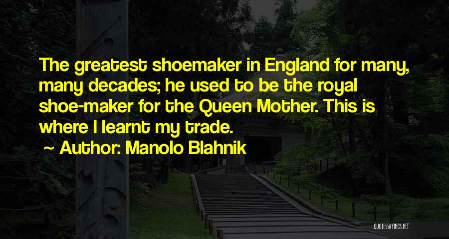 Queen Mother Quotes By Manolo Blahnik