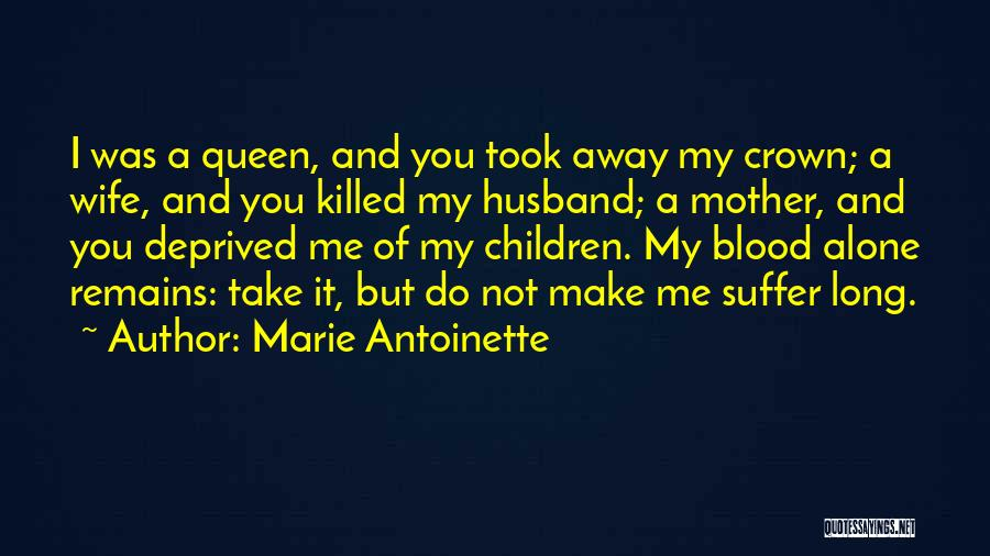 Queen Mother Quotes By Marie Antoinette