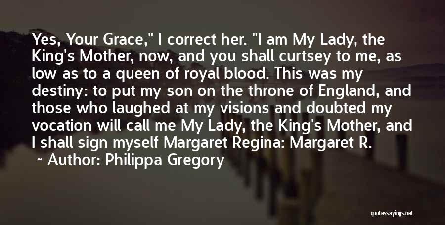 Queen Mother Quotes By Philippa Gregory