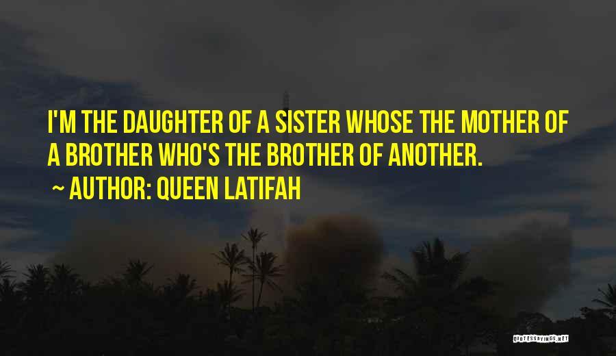 Queen Mother Quotes By Queen Latifah