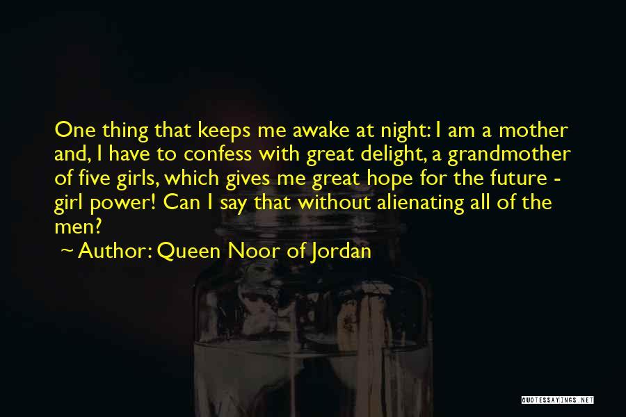 Queen Mother Quotes By Queen Noor Of Jordan
